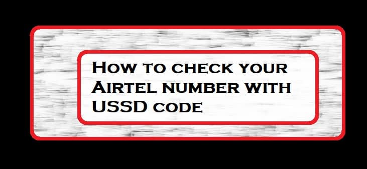 How to check your Airtel number with USSD code