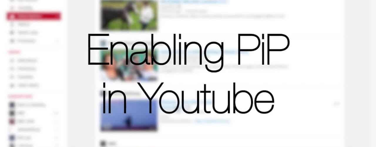 How to activate Youtube picture-in-picture (PiP) on macOS and Windows