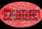 How to transfer airtime on Airtel successfully using Airtel me2u code